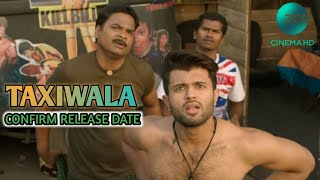 TAXIWALA HINDI DUBBED CONFIRM RELEASE DATE