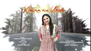 Latest Punjabi Song 2020 | Naina Nu Udeek | Harmanpreet Kaur | Ivaan | Releasing 15th Aug