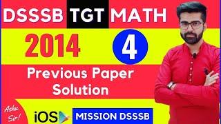 DSSSB TGT 2014 MATH PREVIOUS PAPER SOLUTION Part-4 | DSSSB 2020 Preparation for TGT Math BY ASHU SIR