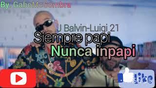 Siempre Papi nunca Inpapi - J Balvin feat. Luigi 21(AUDIO) 🎶By. GaboMcSombra🎧