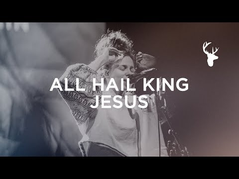 All Hail King Jesus - Steffany Gretzinger | Bethel Music Worship