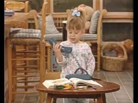 Michelle Tanner You got it dude, Duh, Oh Please & Nuts! (without music) :-)