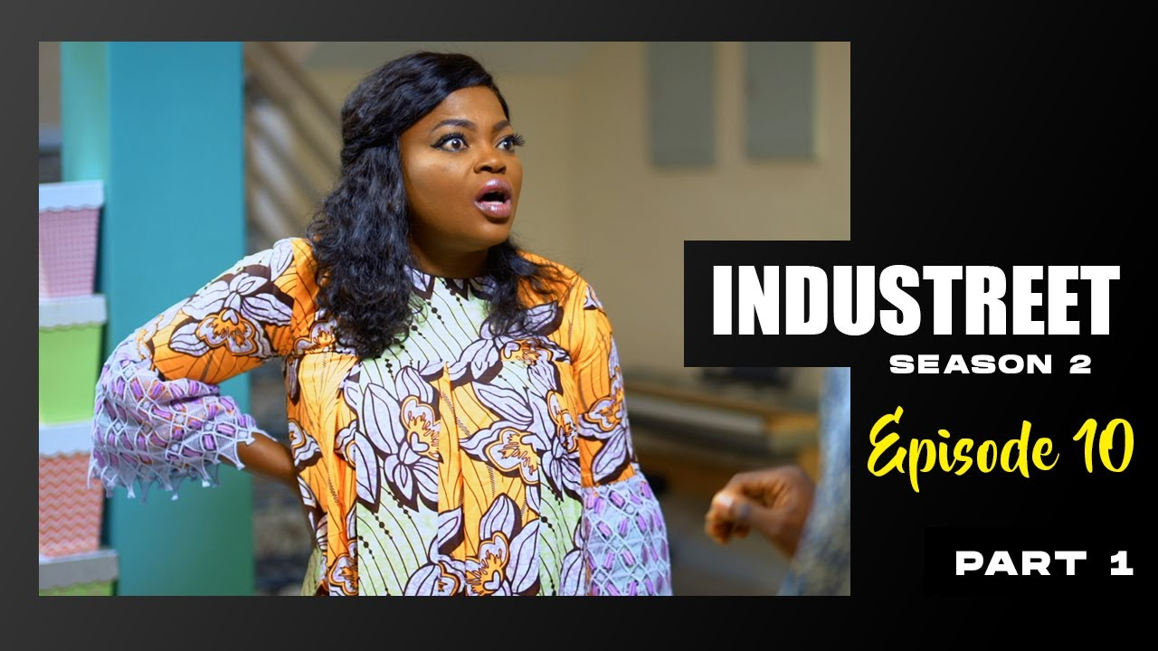 Download INDUSTREET S2EP10 - DEAL OR NO DEAL (Part 1)   Funke Akindele, Lydia Forson, Sonorous, Martinsfeelz