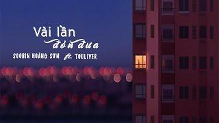 Touliver x Soobin Hoàng Sơn - VÀI LẦN ĐÓN ĐƯA (Cover) 『Lyric Video』