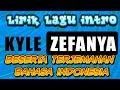 lirik lagu intro kyle zefanya beserta terjemahan bahasa indonesia