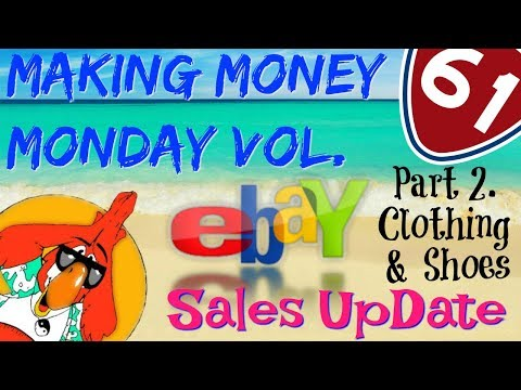 Making Money Monday Vol. 61 Part 2 Clothing & Shoes