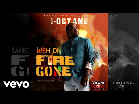 I-Octane - Weh Di Fire Gone (Official Audio)
