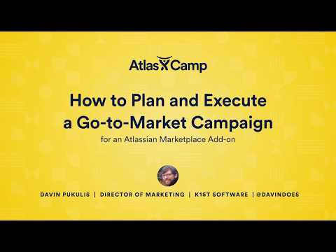 How to Plan and Execute a Go-to-market Campaign for an Atlassian Add-on  - AtlasCamp 2017