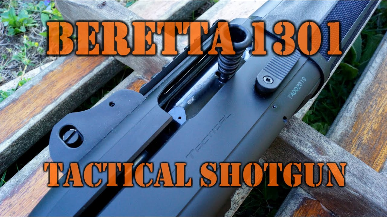 Gun Review: Beretta 1301 Tactical Shotgun -- TTAG