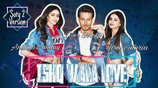 ISHQ WALA LOVE SOTY 2 VERSION || FAKIRA-JATT LUDHIYANE DA || Tiger Shroff || Ananya P|| Tara S ||