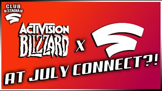 Stadia Connect Predictions for July! | Is Activision Bringing Games to Stadia?!