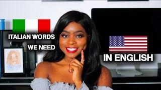 5 ITALIAN WORDS WE NEED IN ENGLISH!