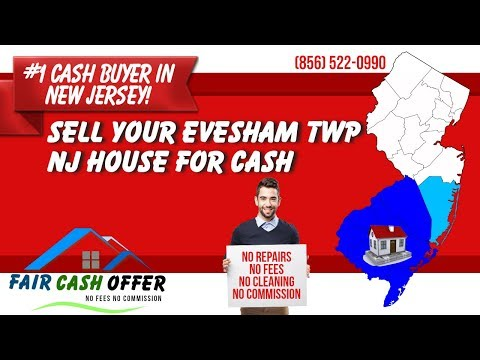 Sell My House Fast Evesham Township NJ – 856-522-0990 – We Buy Houses Evesham Township NJ