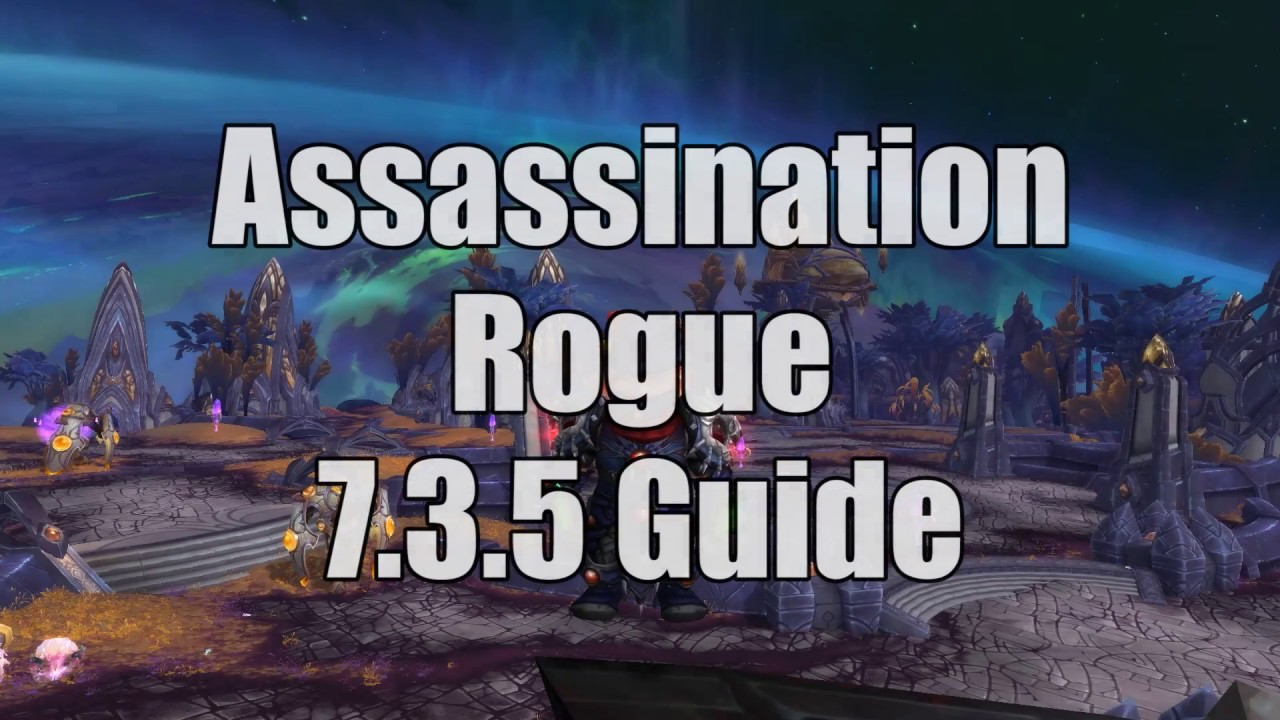 7 3 5 Assassination Rogue Guide Pve Youtube