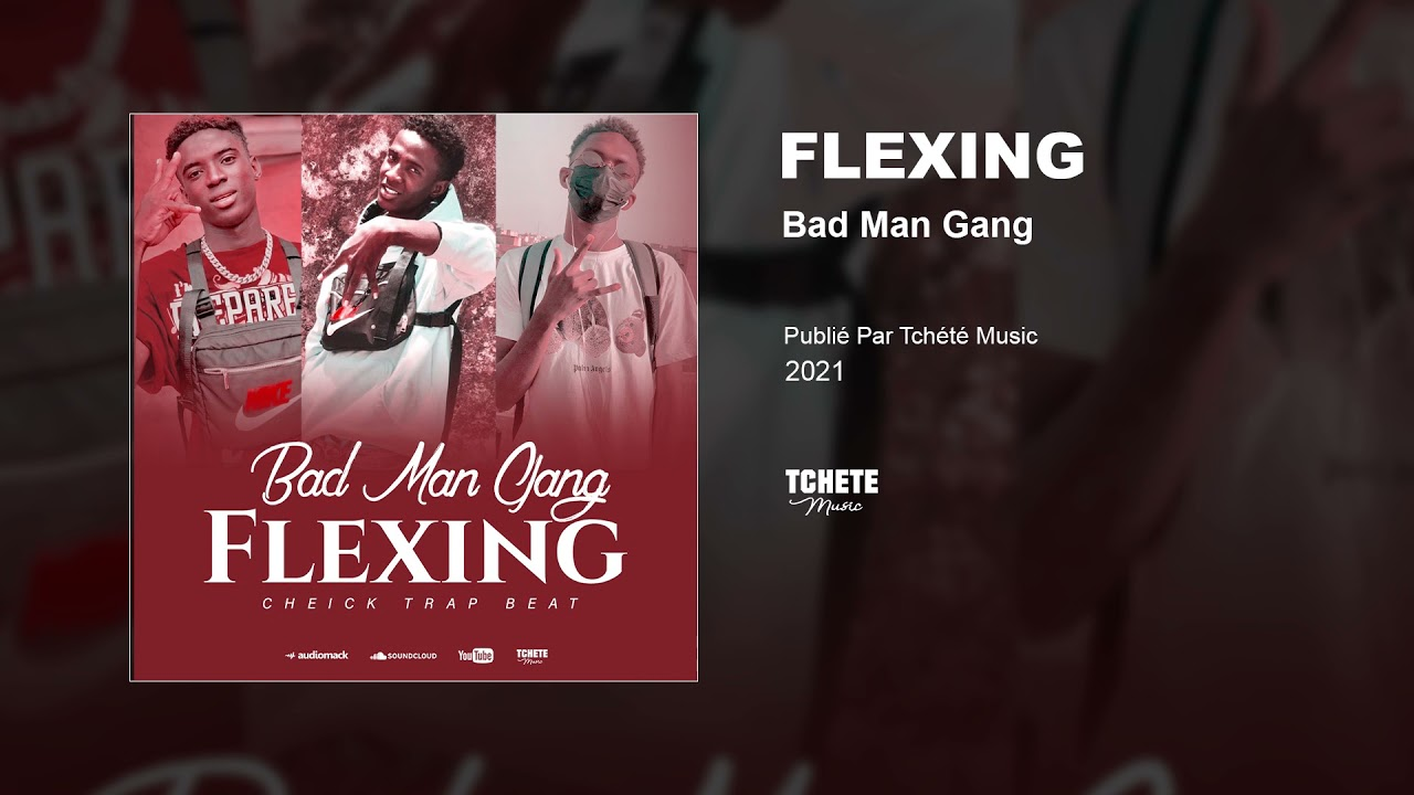 BAD MAN GANG - FLEXING