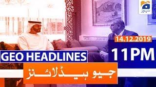 Geo Headlines - 11 PM | 14th December 2019