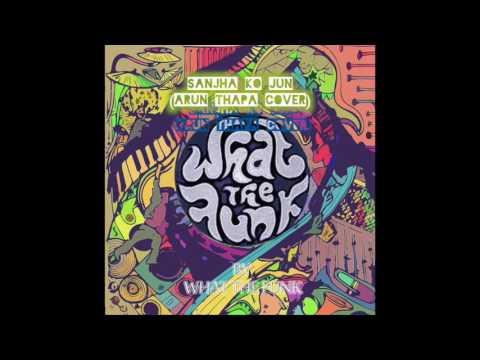 What the funk | Sanjha ko Jun | Arun Thapa Cover | Nepali Funk Cover |