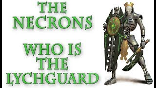 Warhammer 40k Lore - The Necrons, Who is the Lychguard?