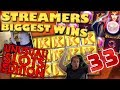 Streamers Biggest Wins – #33 / 2018