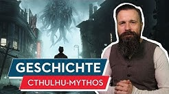 Geschichtsstunde: Der Cthulhu-Mythos