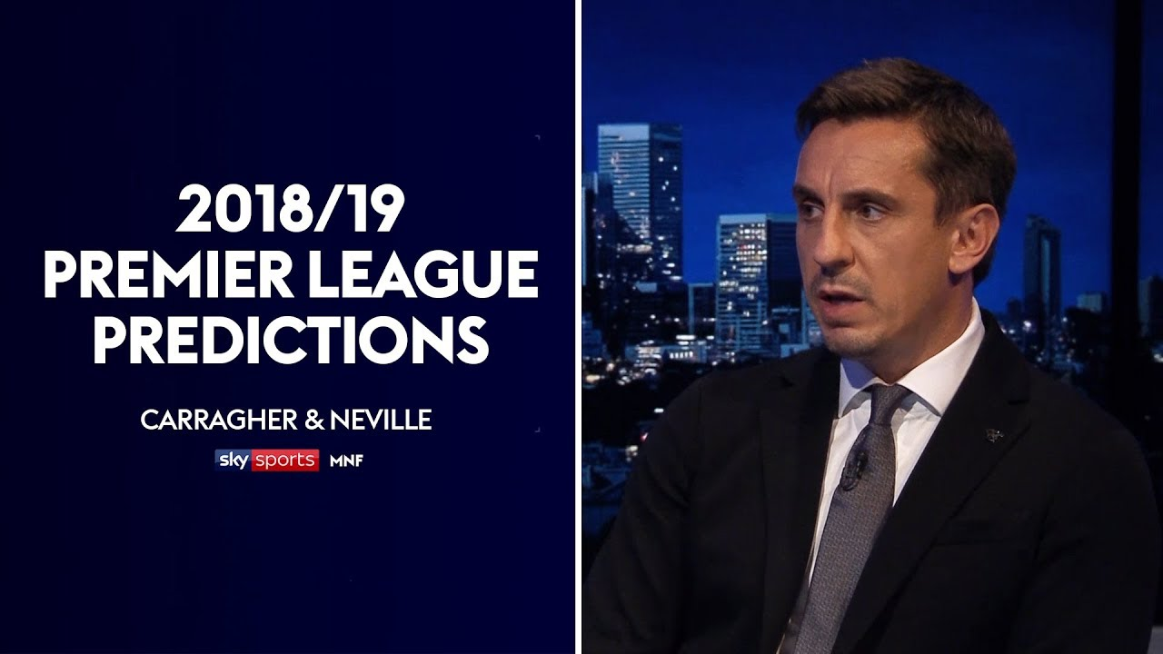 Neville and Carragher make their 2018/19 Premier League predictions! 