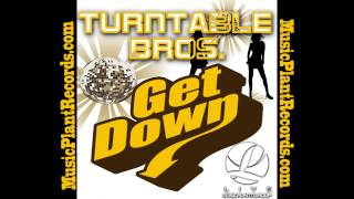TurnTable Bros- Get Down