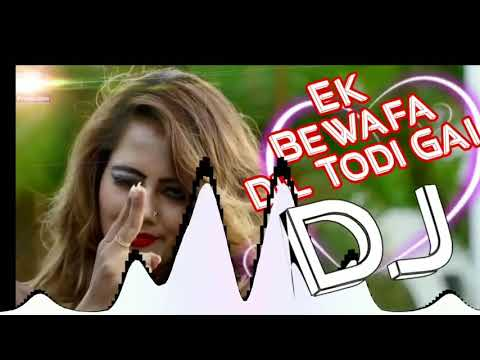 Ek Bewafa Dil Todi Gai Dj Mix Song