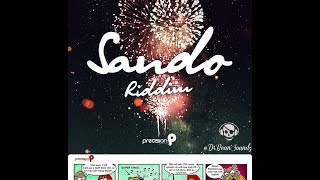 Sando Riddim Mix (Dr. Bean Soundz)[2014 @PrecisionProd ]