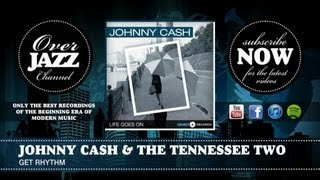 Johnny Cash & The Tennessee Two - Get Rhythm (1956)
