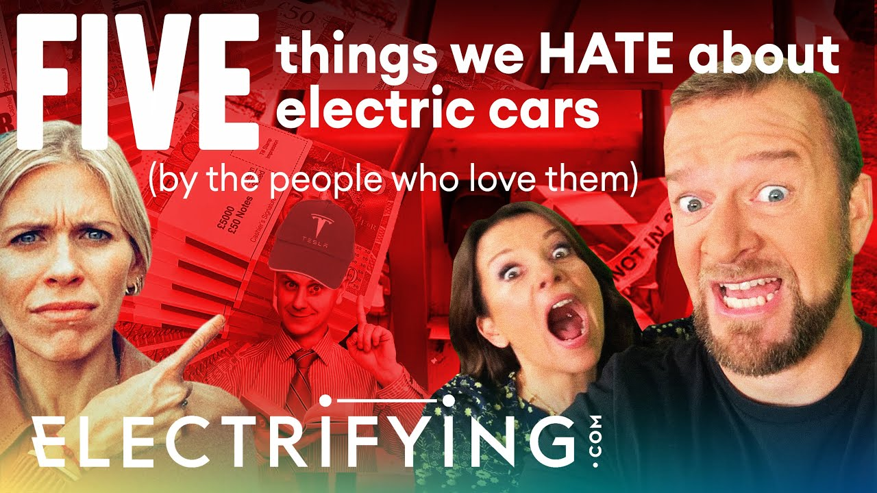Five things we HATE about electric cars (by the people who love them) / Electrifying