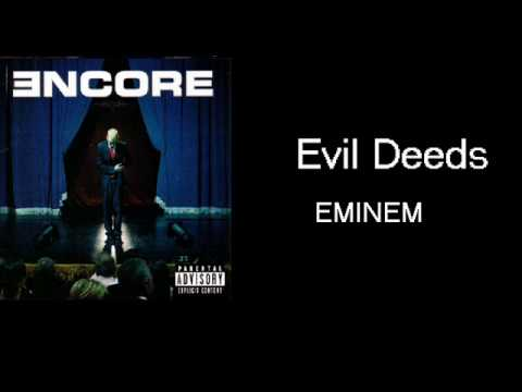 Eminem - Evil Deeds   [ENCORE  + Lyrics]