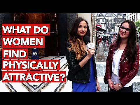 What do women find physically attractive?