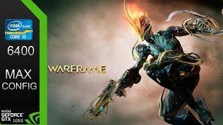 Warframe | 1080p | GTX 1050 2GB | i5-6400 | FPS TEST MAX CONFIG 2017