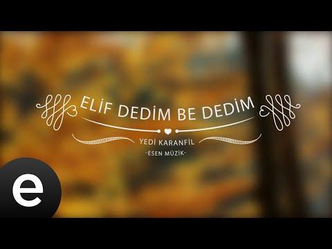 Elif Dedim Be Dedim - Yedi Karanfil (Seven Cloves) - Official Audio