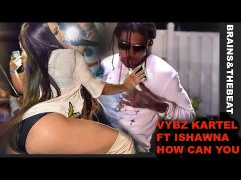 VYBZ KARTEL FT ISHAWNA HOW CAN YOU REVIEW