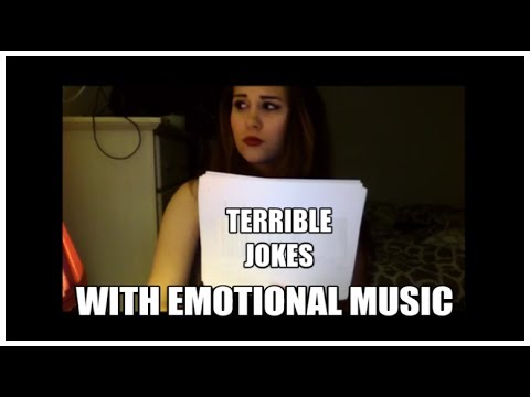 Terrible Jokes With Emotional Music.