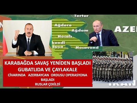 KARABAĞDA SAVAŞ YENİDEN BAŞLADI ERMENİLER HADRUTA SALDRIDI AZERBAYCAN ORDUSU OPERASYON BAŞLATTI