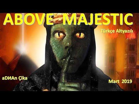 ABOVE MAJESTIC  Türkçe  altyazılı         aDИAᴎ Çika             Mart 2019