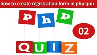 how to create registration form in online quiz in php