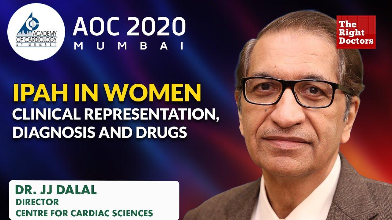 IPAH in Women: Diagnosis  & Management | Dr. JJ Dalal | AOC 2020