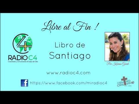 Radio C4 - Libre al fin - Libro de Santiago Programa #19 - Karina Guidi