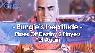 Bungie's Ineptitude Pisses Off Destiny 2 Players Yet Again