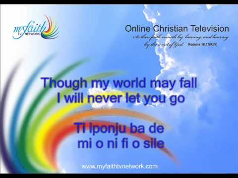 Jesus Lover of my soul - Yoruba - Worship song with lyrics