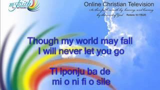 Jesus Lover of my soul - Yoruba - Worship song with lyrics