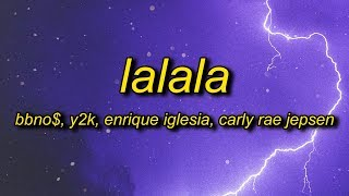 Y2K, bbno$ - Lalala (Remix) Lyrics/Letra ft. Enrique Iglesias, Carly Rae Jepsen