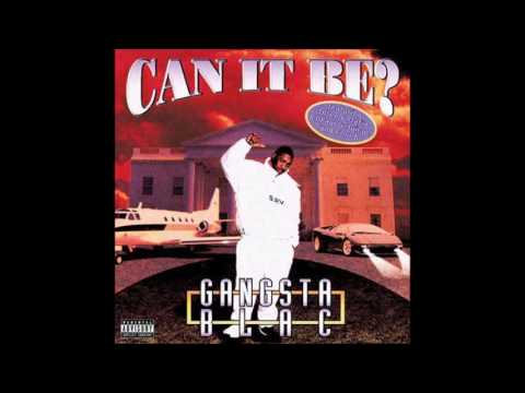 Gangsta Blac. Can It Be? (Full Album)