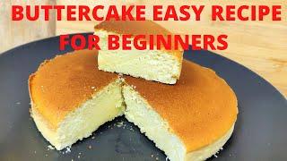 BUTTERCAKE RECIPE EASY FOR BEGINNERS  EASY BUTTER CAKE RECIPE