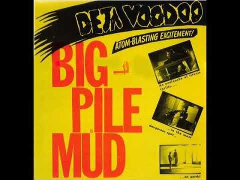 Deja Voodoo - Big Pile Of Mud (Full Album)