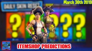 March 30th Fortnite item shop Prediction 2019 (NEW SKINS?)