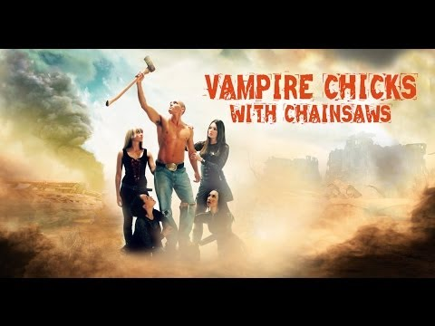 Vampire Chicks With Chainsaws Full Movie